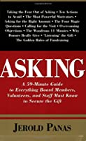 Asking: A 59-Minute Guide to Everything Board Members, Volunteers and Staff Must Know to Secure the Gift