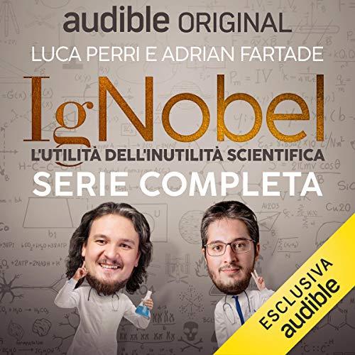IgNobel - L'utilità dell'inutilità scientifica. Serie completa copertina
