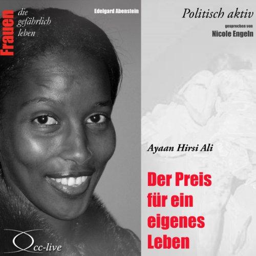 Ayaan Hirsi Ali - Der Preis für ein eigenes Leben (Frauen - politisch aktiv) Titelbild