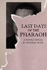Last Days of the Pharaoh (Kindle Single) Kindle Edition