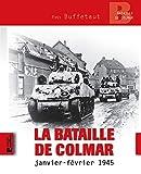 La bataille de Colmar - Janvier-Février 1945
