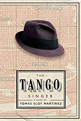 Books Set In Argentina, The Tango Singer by Tomás Eloy Martínez - argentina books, argentina novels, argentina literature, argentina fiction, argentina, argentine authors, argentina travel, best books set in argentina, popular argentina books, argentina reads, books about argentina, argentina reading challenge, argentina reading list, argentina culture, argentina history, argentina travel books, argentina books to read, novels set in argentina, books to read about argentina, argentina packing list, south america books, book challenge, books and travel, travel reading list, reading list, reading challenge, books to read, books around the world