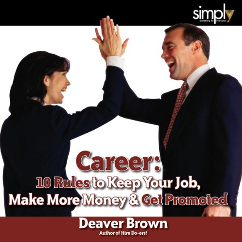 Career: 10 Rules to Keep Your Job, Make More Money, and Get Promoted audiobook cover art