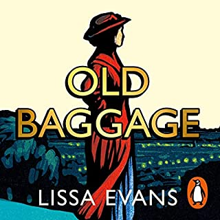 Old Baggage                   By:                                                                                                                                 Lissa Evans                               Narrated by:                                                                                                                                 Joanna Scanlan                      Length: 8 hrs and 26 mins     16 ratings     Overall 4.7