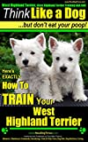 West Highland Terrier, West Highland Terrier Training AAA AKC: Here's EXACTLY How To TRAIN Your West Highland Terrier (West Highland White Terrier, West ... AAA AKC:on Kindle) (English Edition)