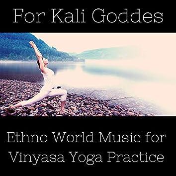 For Kali Goddes: Ethno World Music for Vinyasa Yoga Practice