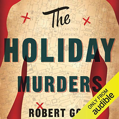 The Holiday Murders                   By:                                                                                                                                 Robert Gott                               Narrated by:                                                                                                                                 James Millar                      Length: 9 hrs and 33 mins     1 rating     Overall 5.0
