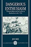 Dangerous Enthusiasm: William Blake and the Culture of Radicalism in the 1790s (Clarendon Paperbacks) - Jon Mee