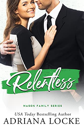 Relentless : a Standalone Office Romance (The Mason Family Series Book 4) (English Edition)