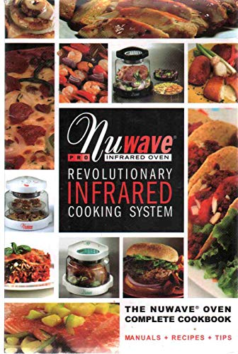 THE NUWAVE PRO INFRARED OVEN Revolutionary...