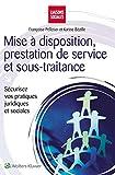 Mise à disposition, prestation de service et sous-traitance : sécurisez vos pratiques juridiques et sociales