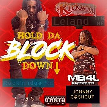 Hold Da Block Down