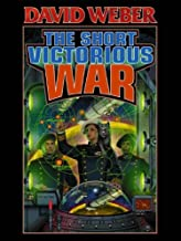 The Short Victorious War (Honor Harrington Book 3)