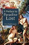 A Preface to Paradise Lost: Ballard Matthews Lecture 1941 - Mohit K. Ray