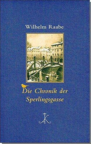 Die Chronik der Sperlingsgasse: Roman (Erlesenes Lesen / Kröners Fundgrube der Weltliteratur)