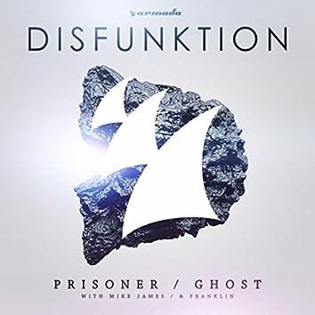 Prisoner / Ghost