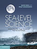 Sea-Level Science: Understanding Tides, Surges, Tsunamis and Mean Sea-Level Changes