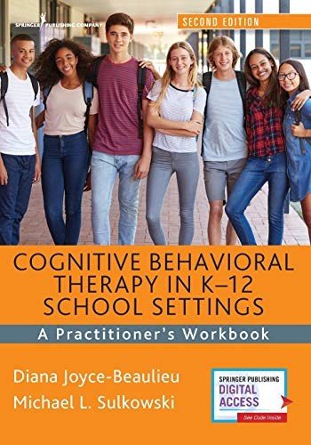 Cognitive Behavioral Therapy in K-12 School Settings, Second Edition: A Practitioner's Workbook