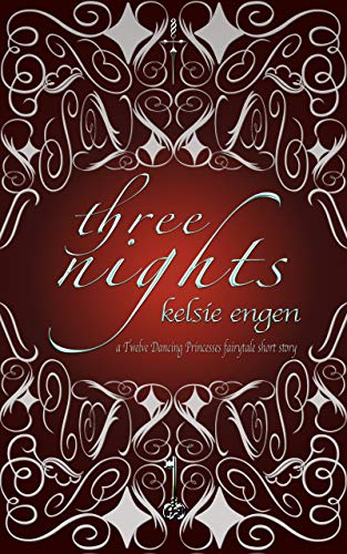 Three Nights: a Twelve Dancing Princesses retelling (a Seven Kingdoms faery tale Book 2) (English Edition)