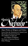 Reinhold Niebuhr: Major Works on Religion and Politics (LOA #263): Leaves from the Notebook of a Tamed Cynic / Moral Man and Immoral Society / The Children ... History (Library of America (Hardcover))