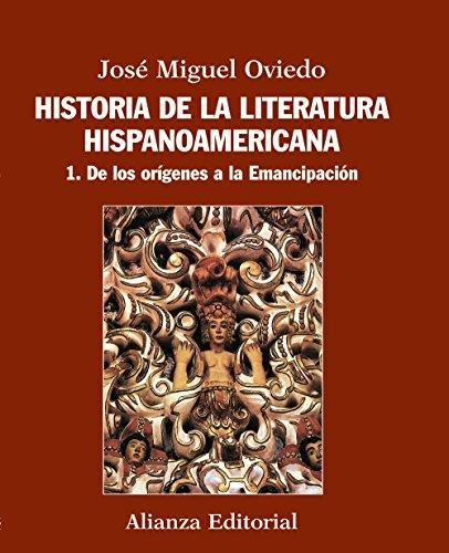 Historia de la literatura hispanoamericana: 1. De los orígenes a la Emancipación...