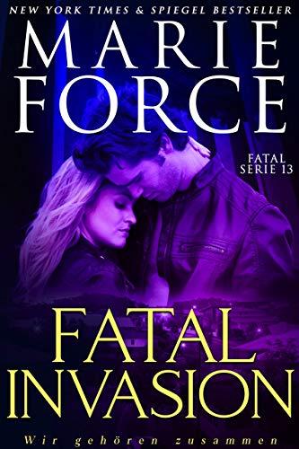 Fatal Invasion – Wir gehören zusammen (Fatal Serie 13)