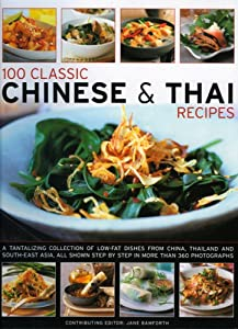 100 classic chinese thai recipes a collection of low fat full product description this beautifully photographed book is a wonderful kitchen guide to chinese and thai food and cooking bringing together the nutritious forumfinder Choice Image