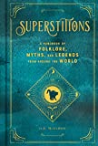 Superstitions: A Handbook of Folklore, Myths, and Legends from around the World (Mystical Handbook)