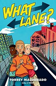 What Lane? by [Torrey Maldonado]