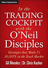 In The Trading Cockpit with the O'Neil Disciples: Strategies that Made Us 18,000% in the Stock Market (Wiley Trading) (English Edition)