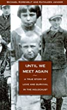 By Michael Korenblit Until We Meet Again: A True Story of Love and Survival in the Holocaust (Subsequent) [Paperback]