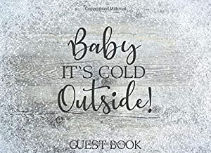 Baby It's Cold Outside: Guest Book: White Snow on Gray Rustic Wood Cover Edition