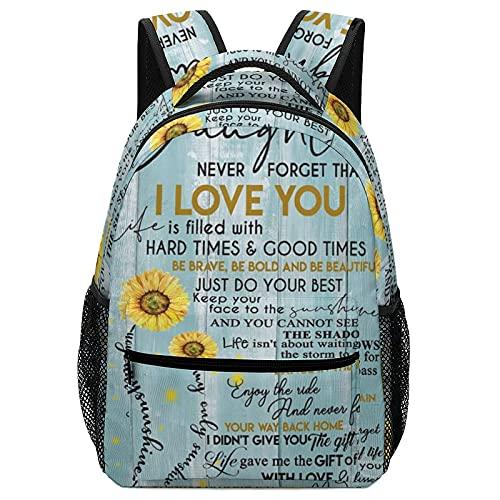 Mochila multiusos con diseño de girasol a mi hija con texto en inglés 'Never Forget That I Love You', mochila para escuela, mochila de viaje, senderismo, bolsa de mano para niños