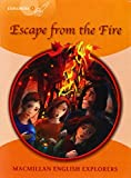 Explorers 4 Escape from the Fire (MAC Eng Expl Readers)