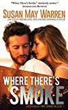Where There's Smoke: Summer of Fire book 1 (Montana Fire) (Volume 1)