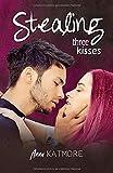 Stealing Three Kisses (Vernasch Mich, Band 1)