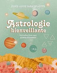 Astrologie bienveillante par Josée-Anne Sarazin-Cote
