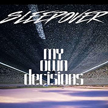 My Own Decisions