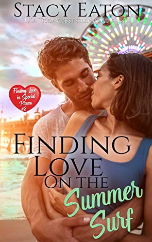 Finding Love on the Summer Surf (Finding Love in Special Places Book 2) by [Stacy Eaton]