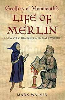 Geoffrey of Monmouth's Life of Merlin: A New Verse T