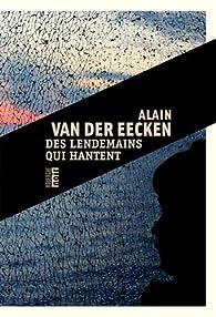 Des lendemains qui hantent - Alain Van der Eecken - Babelio