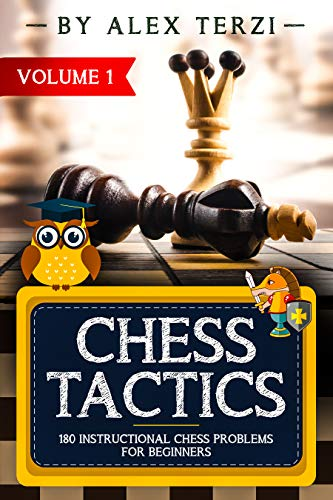 Chess Tactics: 180 Instructional Chess Problems for Beginners (English Edition)