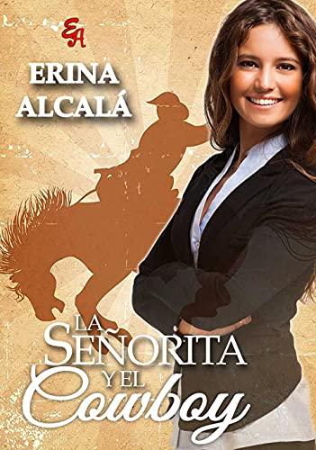 LA SEÑORITA Y EL COWBOY de ERINA ALCALÁ