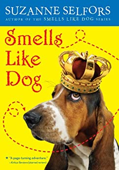 Smells Like Dog by [Suzanne Selfors]