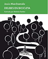 Delibes en bicicleta par Jesús Marchamalo García