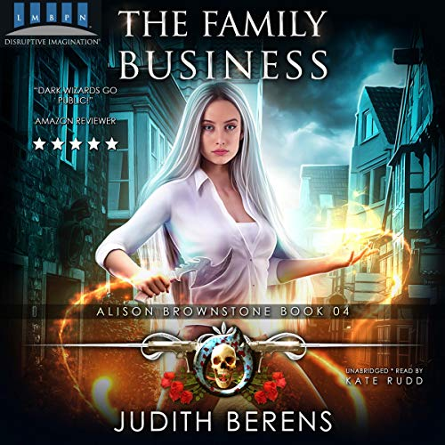 The Family Business: An Urban Fantasy Action Adventure cover art