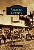 Bandera County (Images of America)