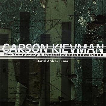 Carson Kievman: The Temporary & Tentative Extended Piano