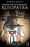 Kleopatra. Historischer Roman. Band 2: Die Ewigkeit (Chroniken des Schwarzen Landes 10)