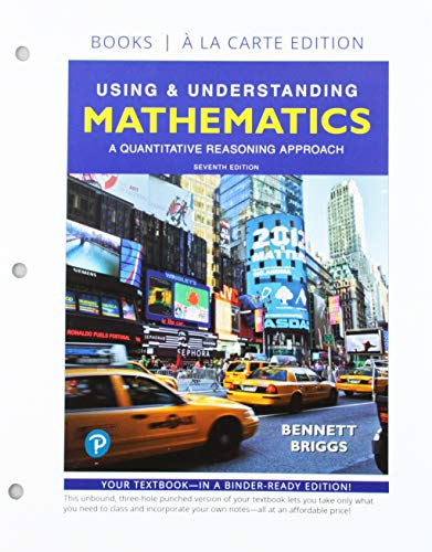 Using & Understanding Mathematics: A Quantitative Reasoning Approach, Loose-Leaf Edition Plus MyLab Math with Integrated Review -- 24 Month Access Card Package (7th Edition)